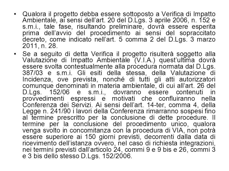 Qualora il progetto debba essere sottoposto a Verifica di Impatto Ambientale, ai sensi dellart. 20 del D.Lgs. 3 aprile 2006, n. 152 e s.m.i., tale fas