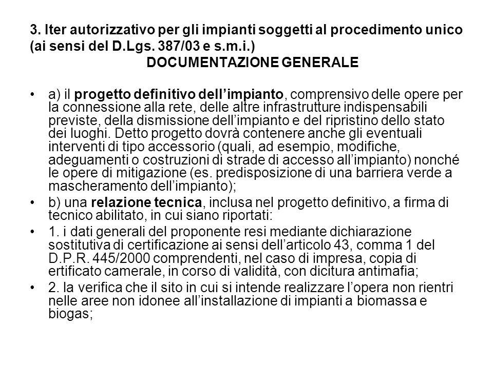 3. Iter autorizzativo per gli impianti soggetti al procedimento unico (ai sensi del D.Lgs. 387/03 e s.m.i.) DOCUMENTAZIONE GENERALE a) il progetto def