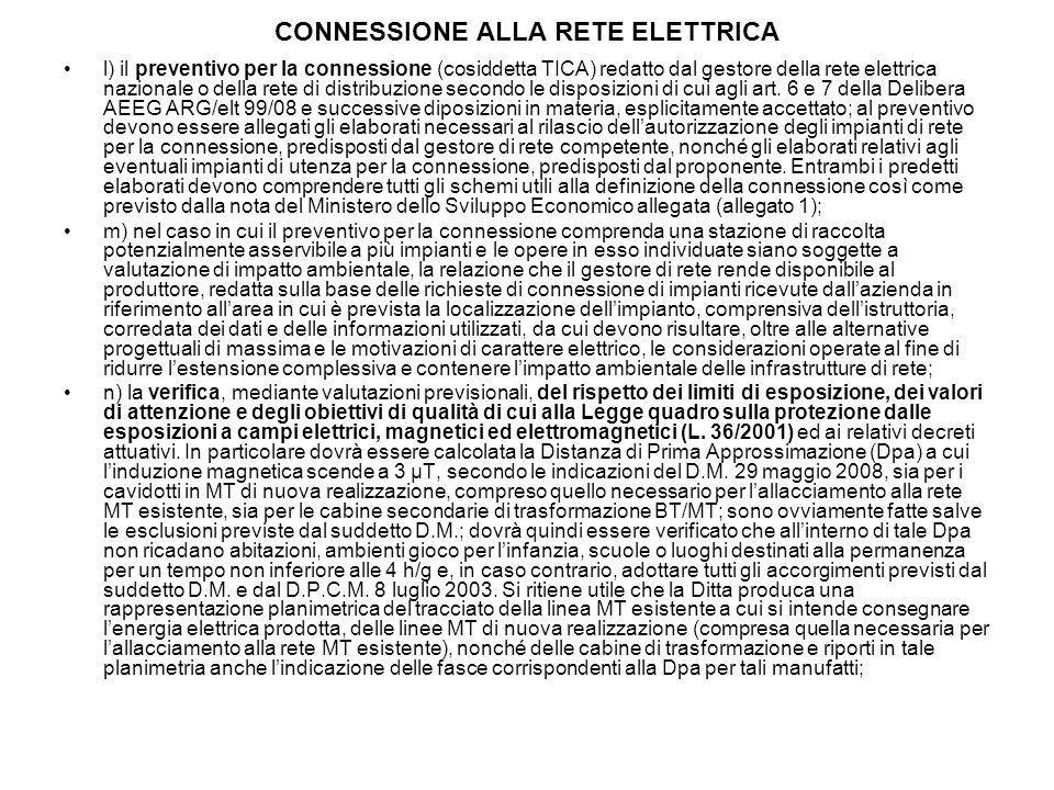 CONNESSIONE ALLA RETE ELETTRICA l) il preventivo per la connessione (cosiddetta TICA) redatto dal gestore della rete elettrica nazionale o della rete