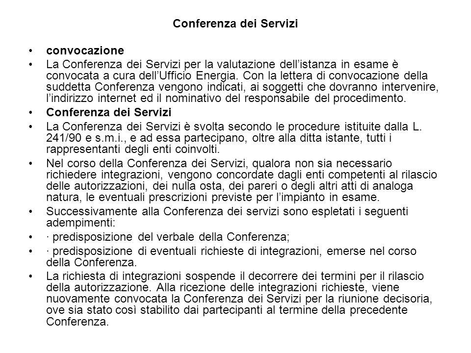 Conferenza dei Servizi convocazione La Conferenza dei Servizi per la valutazione dellistanza in esame è convocata a cura dellUfficio Energia. Con la l