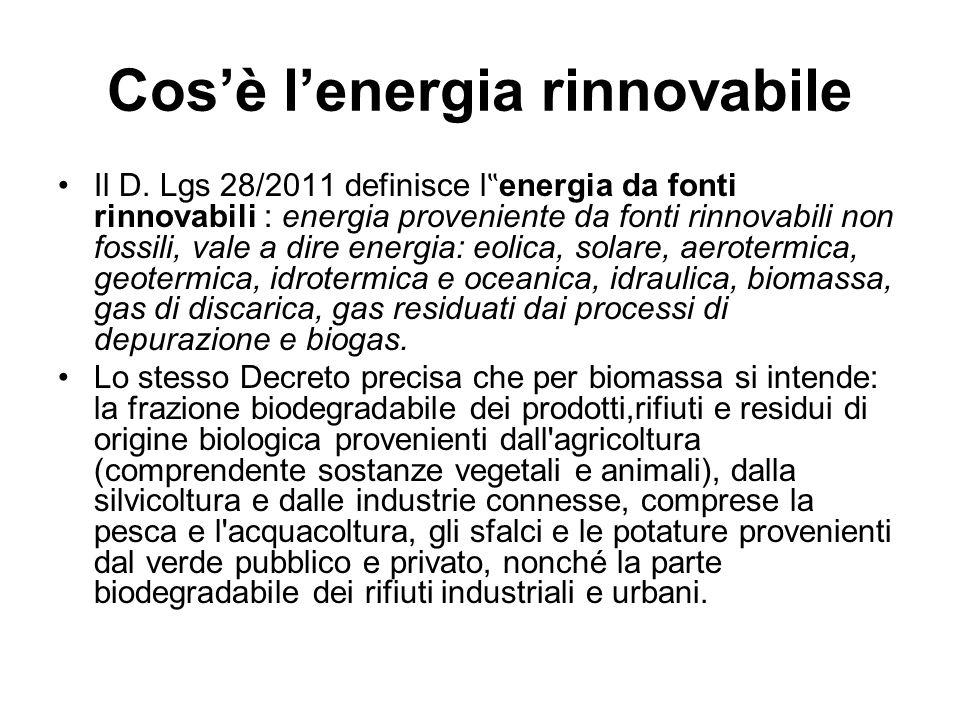 Cosè lenergia rinnovabile Il D. Lgs 28/2011 definisce l energia da fonti rinnovabili : energia proveniente da fonti rinnovabili non fossili, vale a di
