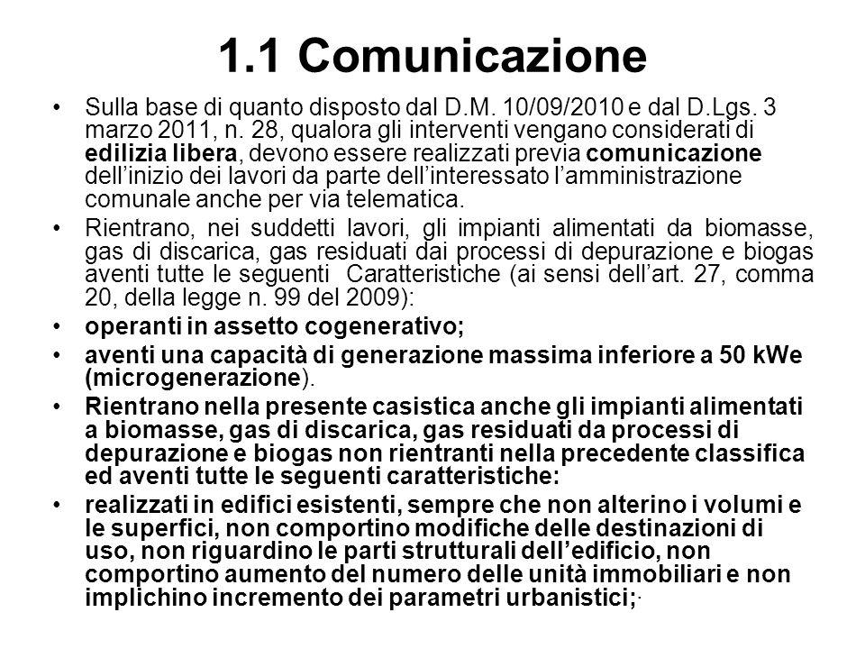 1.1 Comunicazione Sulla base di quanto disposto dal D.M. 10/09/2010 e dal D.Lgs. 3 marzo 2011, n. 28, qualora gli interventi vengano considerati di ed