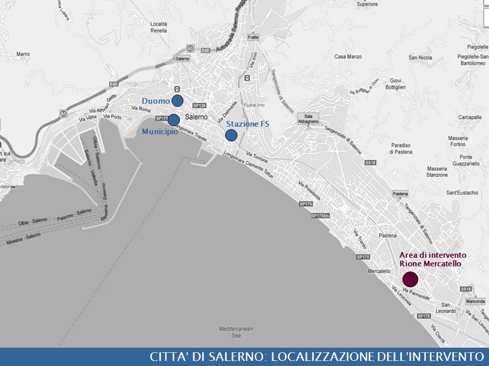 Stazione FS Municipio Duomo Area di intervento Rione Mercatello CITTA DI SALERNO: LOCALIZZAZIONE DELL INTERVENTO