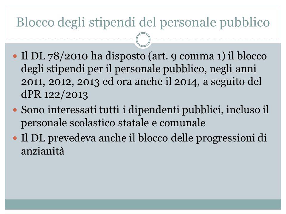 Blocco degli stipendi del personale pubblico Il DL 78/2010 ha disposto (art.