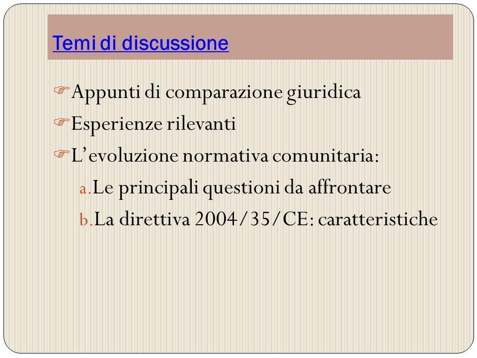 Temi di discussione Appunti di comparazione giuridica Esperienze rilevanti Levoluzione normativa comunitaria: a. Le principali questioni da affrontare