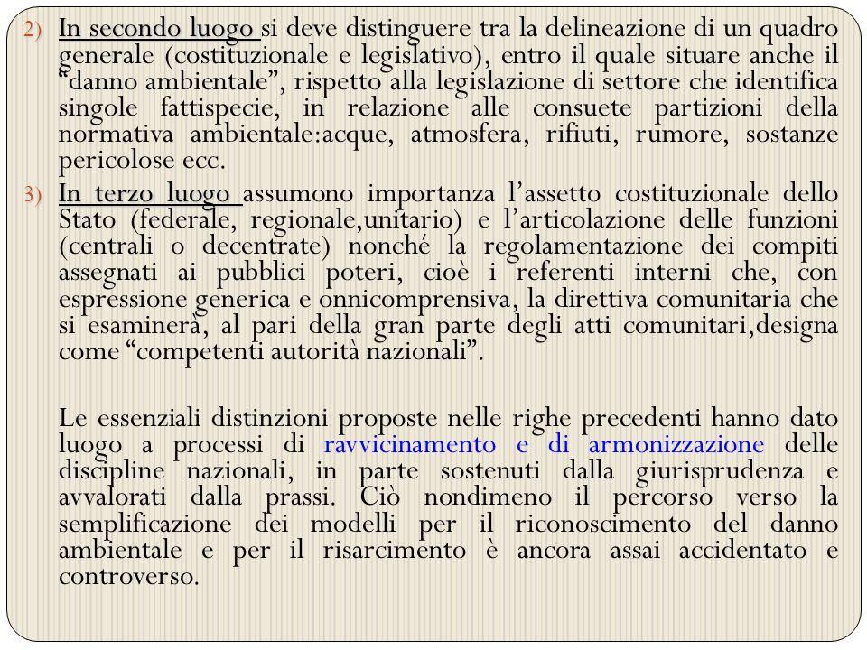 2) In secondo luogo 2) In secondo luogo si deve distinguere tra la delineazione di un quadro generale (costituzionale e legislativo), entro il quale s