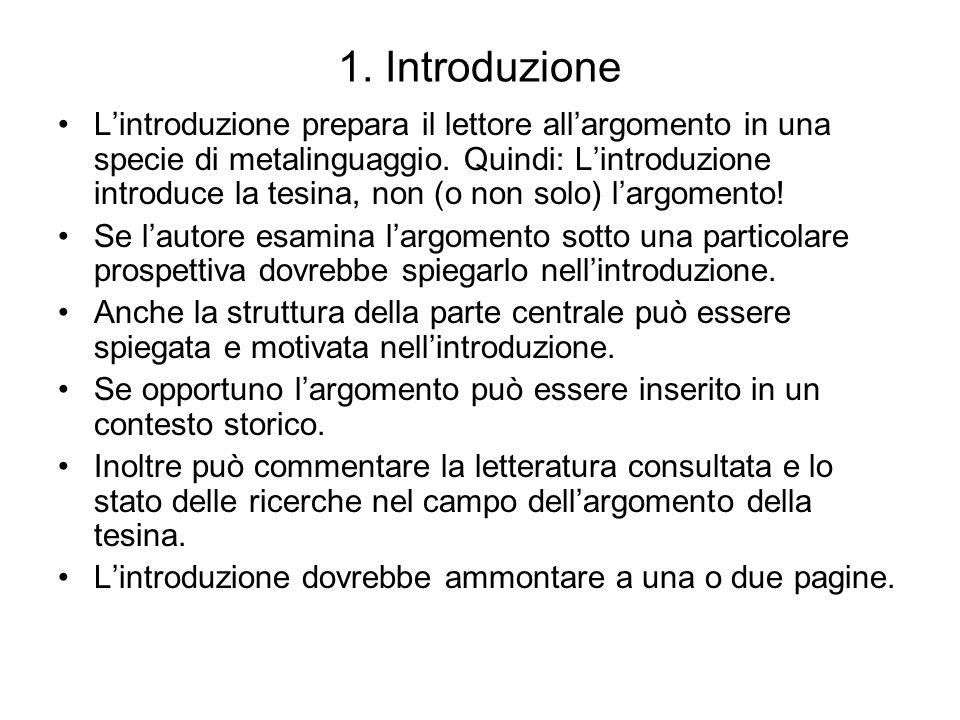 1. Introduzione Lintroduzione prepara il lettore allargomento in una specie di metalinguaggio.