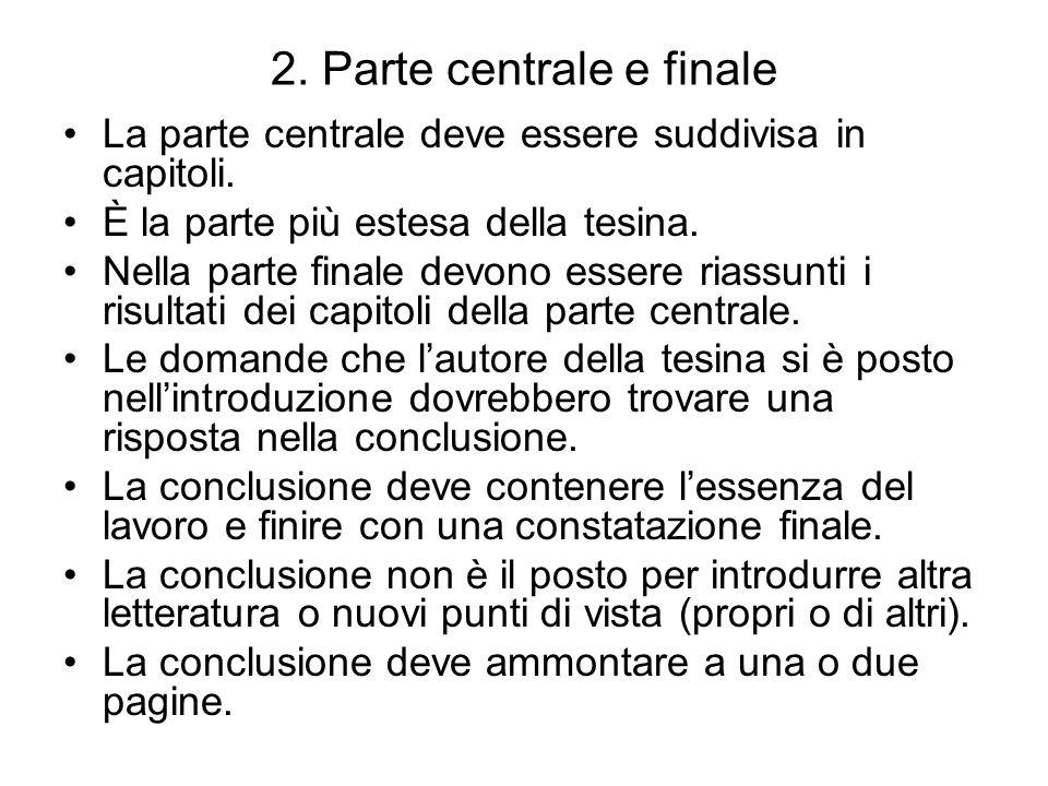 2. Parte centrale e finale La parte centrale deve essere suddivisa in capitoli.