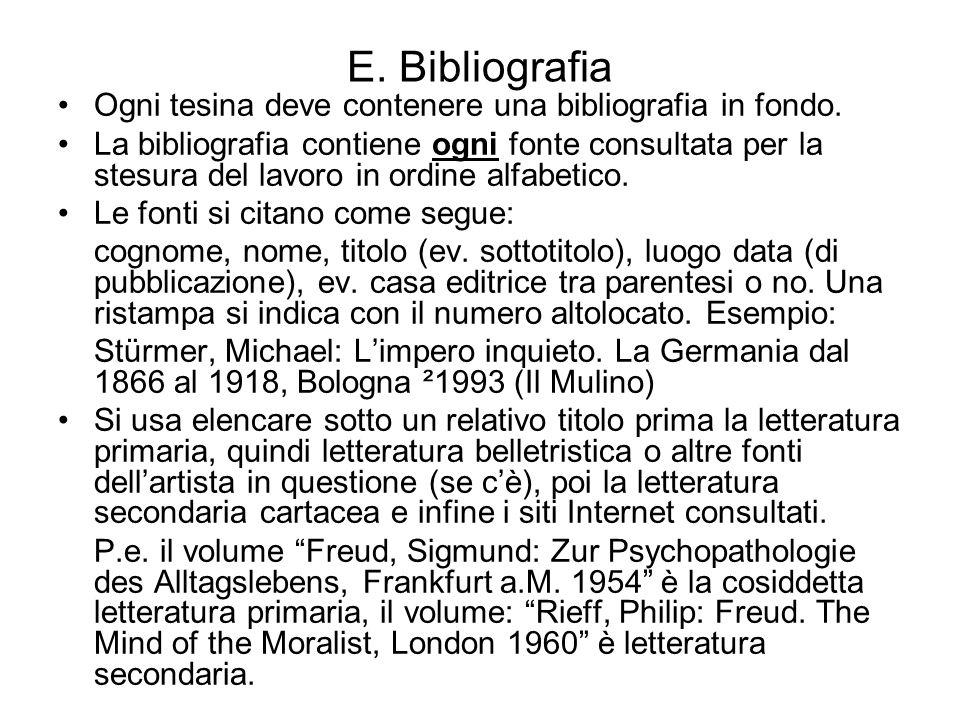 E. Bibliografia Ogni tesina deve contenere una bibliografia in fondo.