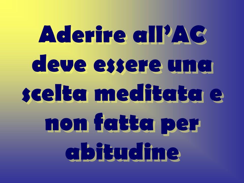 Aderire allAC deve essere una scelta meditata e non fatta per abitudine