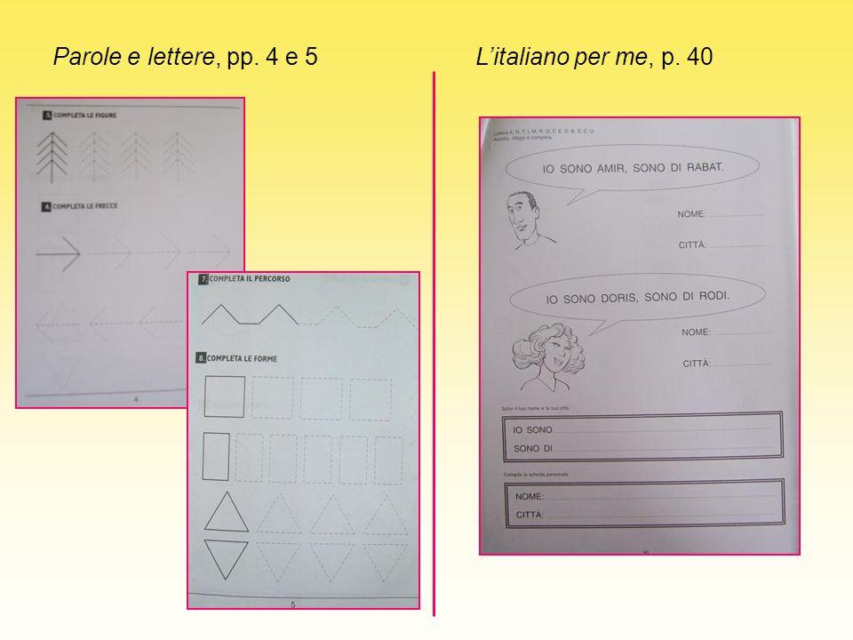 Parole e lettere, pp. 4 e 5Litaliano per me, p. 40