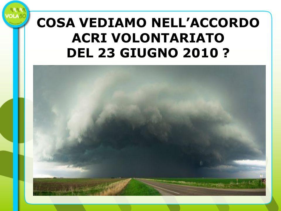 COSA VEDIAMO NELLACCORDO ACRI VOLONTARIATO DEL 23 GIUGNO 2010