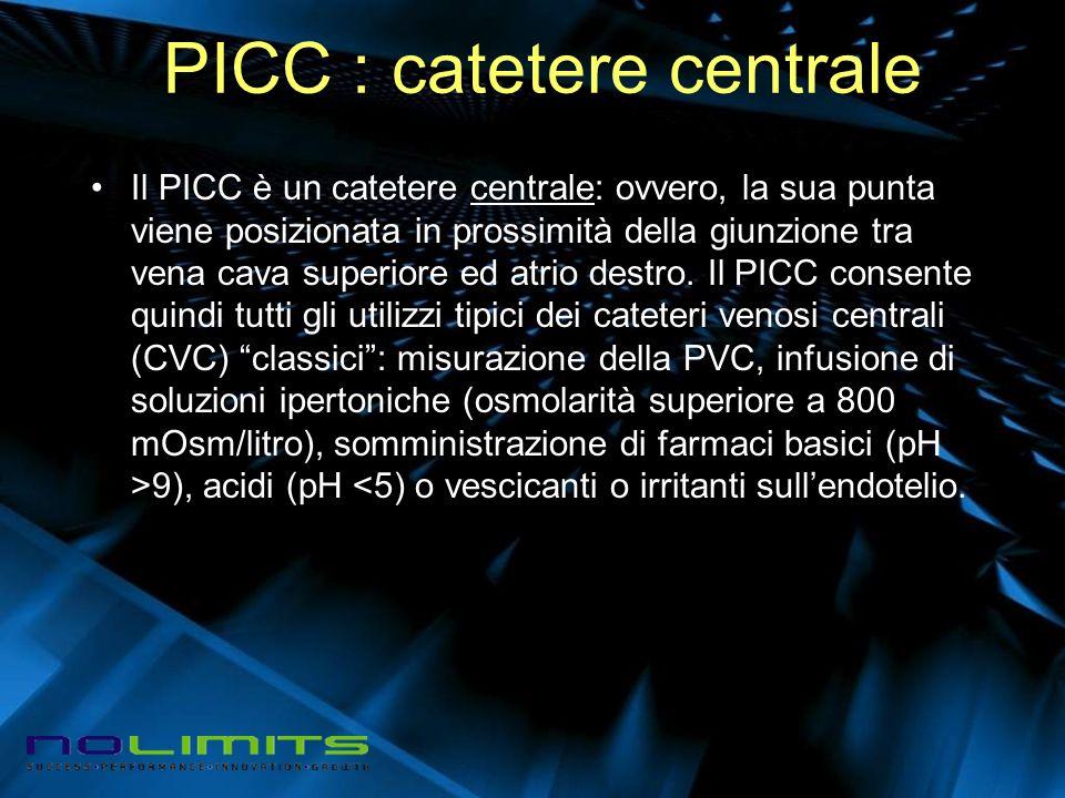 PICC : catetere centrale Il PICC è un catetere centrale: ovvero, la sua punta viene posizionata in prossimità della giunzione tra vena cava superiore ed atrio destro.