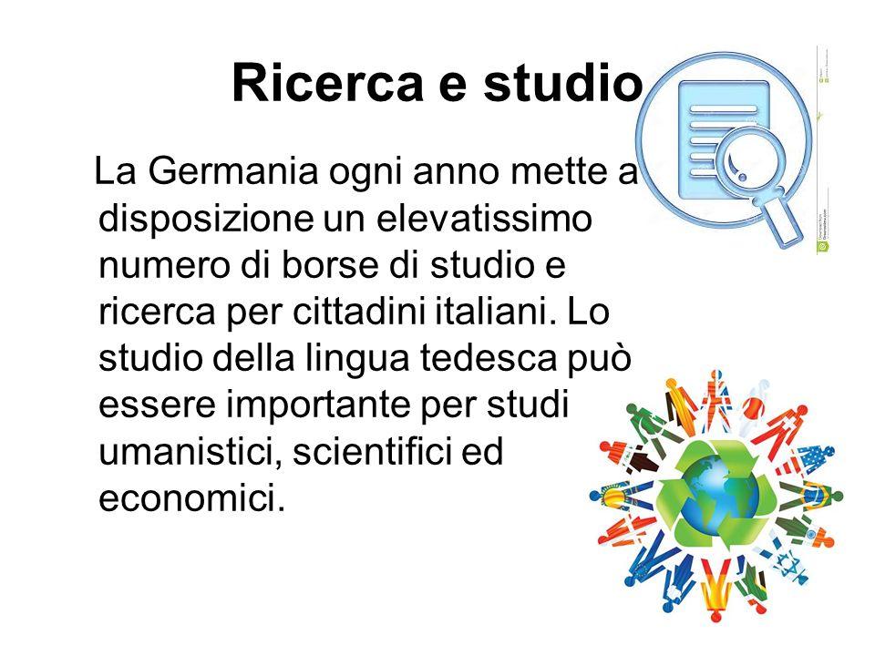 Ricerca e studio La Germania ogni anno mette a disposizione un elevatissimo numero di borse di studio e ricerca per cittadini italiani.