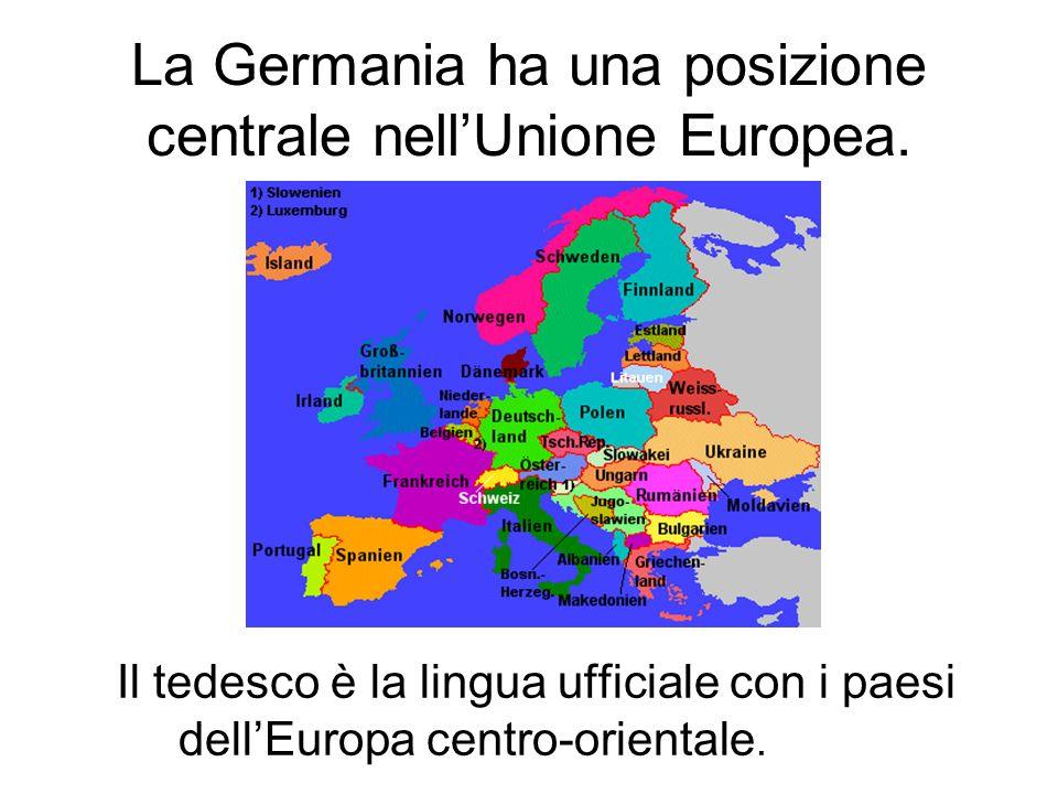 La Germania ha una posizione centrale nellUnione Europea.
