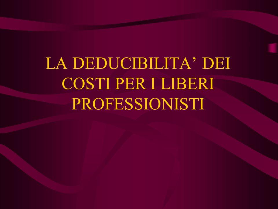 LA DEDUCIBILITA DEI COSTI PER I LIBERI PROFESSIONISTI