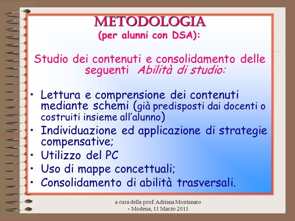 a cura della prof. Adriana Montanaro - Modena, 11 Marzo 2011 METODOLOGIA (per alunni con DSA): Studio dei contenuti e consolidamento delle seguenti Ab