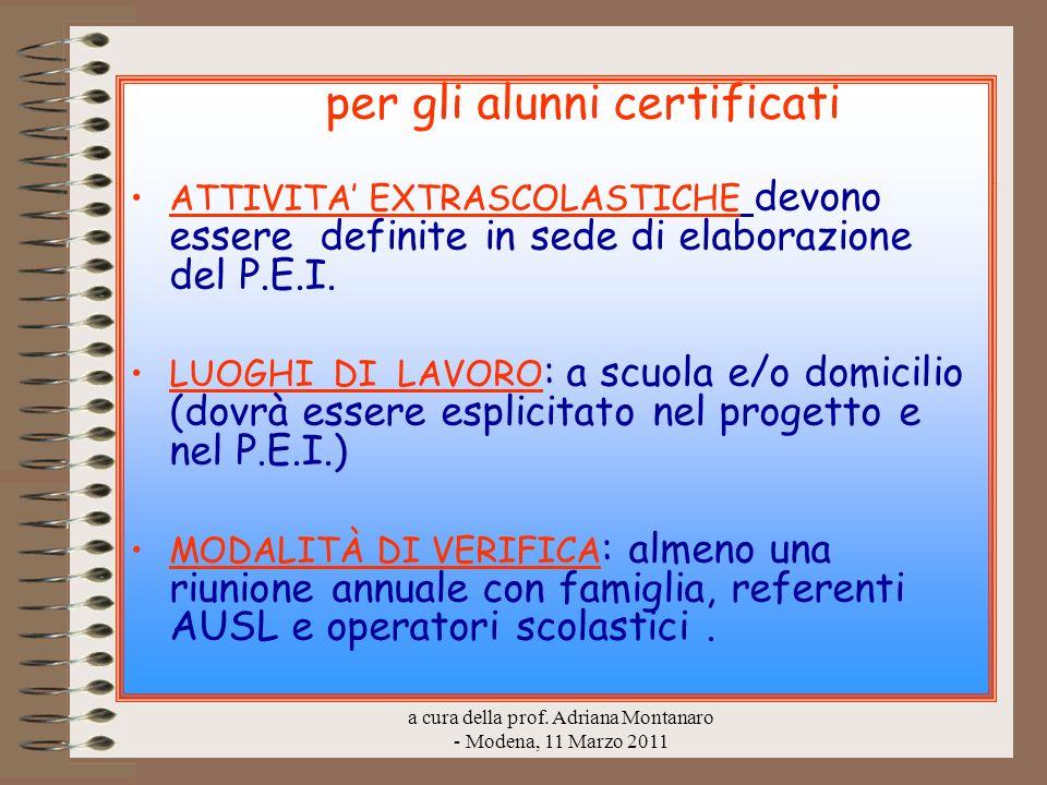 a cura della prof. Adriana Montanaro - Modena, 11 Marzo 2011 per gli alunni certificati ATTIVITA EXTRASCOLASTICHE devono essere definite in sede di el