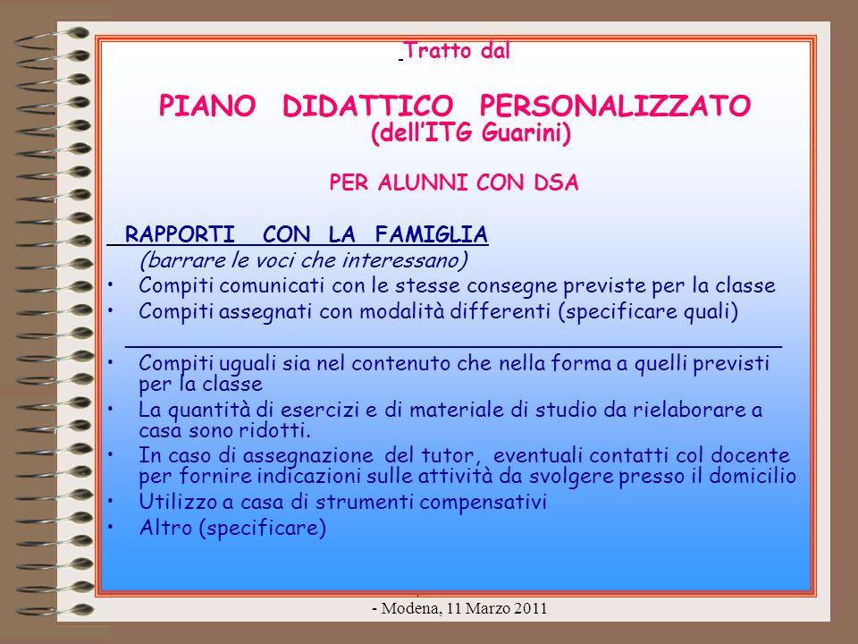 a cura della prof. Adriana Montanaro - Modena, 11 Marzo 2011 Tratto dal PIANO DIDATTICO PERSONALIZZATO (dellITG Guarini) PER ALUNNI CON DSA RAPPORTI C