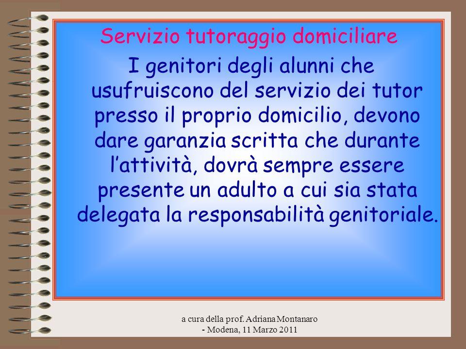 a cura della prof. Adriana Montanaro - Modena, 11 Marzo 2011 Servizio tutoraggio domiciliare I genitori degli alunni che usufruiscono del servizio dei