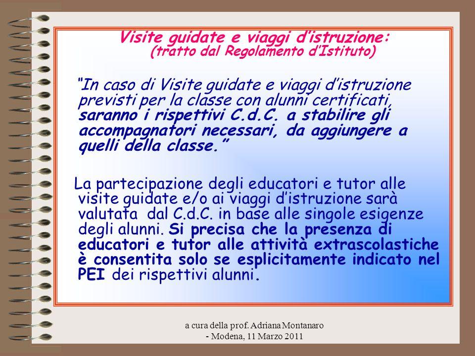 a cura della prof. Adriana Montanaro - Modena, 11 Marzo 2011 Visite guidate e viaggi distruzione: (tratto dal Regolamento dIstituto) In caso di Visite