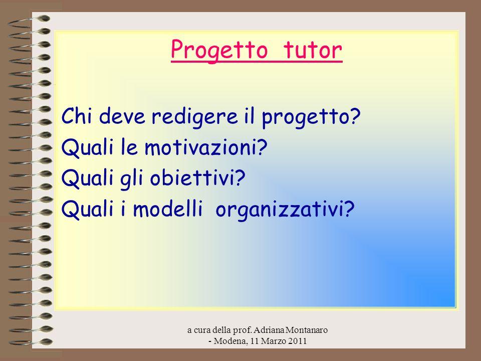 Progetto tutor Chi deve redigere il progetto? Quali le motivazioni? Quali gli obiettivi? Quali i modelli organizzativi?
