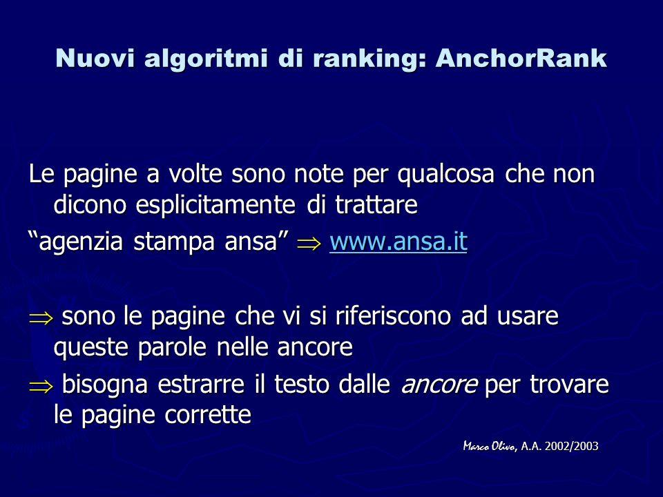 Nuovi algoritmi di ranking: AnchorRank Le pagine a volte sono note per qualcosa che non dicono esplicitamente di trattare agenzia stampa ansa www.ansa