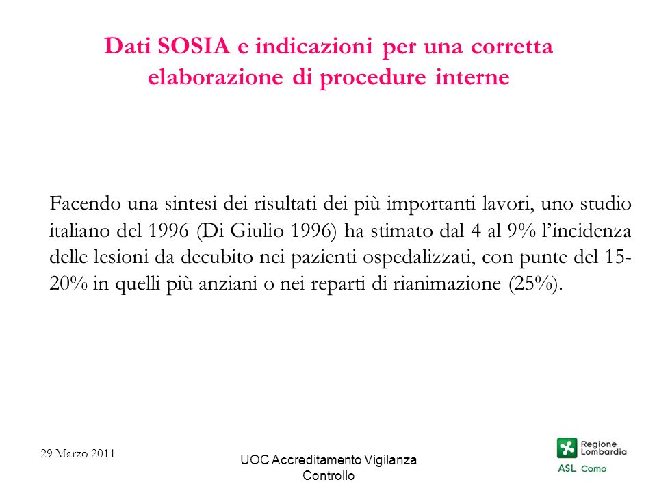 UOC Accreditamento Vigilanza Controllo Dati SOSIA e indicazioni per una corretta elaborazione di procedure interne SCALE FUNZIONALI Altra classificazione funzionale è la Ricci-Cassino.