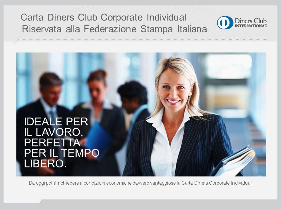 Carta Diners Club Corporate Individual Riservata alla Federazione Stampa Italiana Da oggi potrà richiedere a condizioni economiche davvero vantaggiose