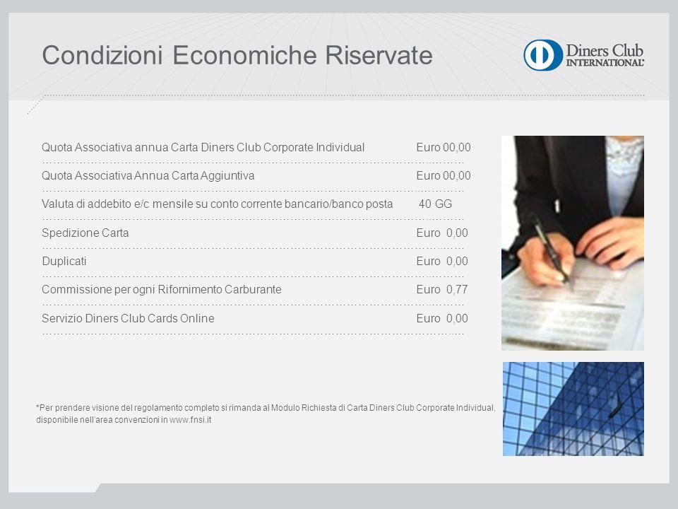 Come richiedere la Carta Il modulo di richiesta Carta Diners Club Corporate Individual disponibile nellarea convenzioni del sito www.fnsi.it, compilato in ogni sua parte, firmato e completo di documenti, dovrà essere restituito in originale a: Diners Club Italia S.r.l.