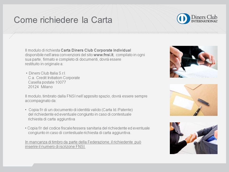 Come richiedere la Carta Il modulo di richiesta Carta Diners Club Corporate Individual disponibile nellarea convenzioni del sito www.fnsi.it, compilat
