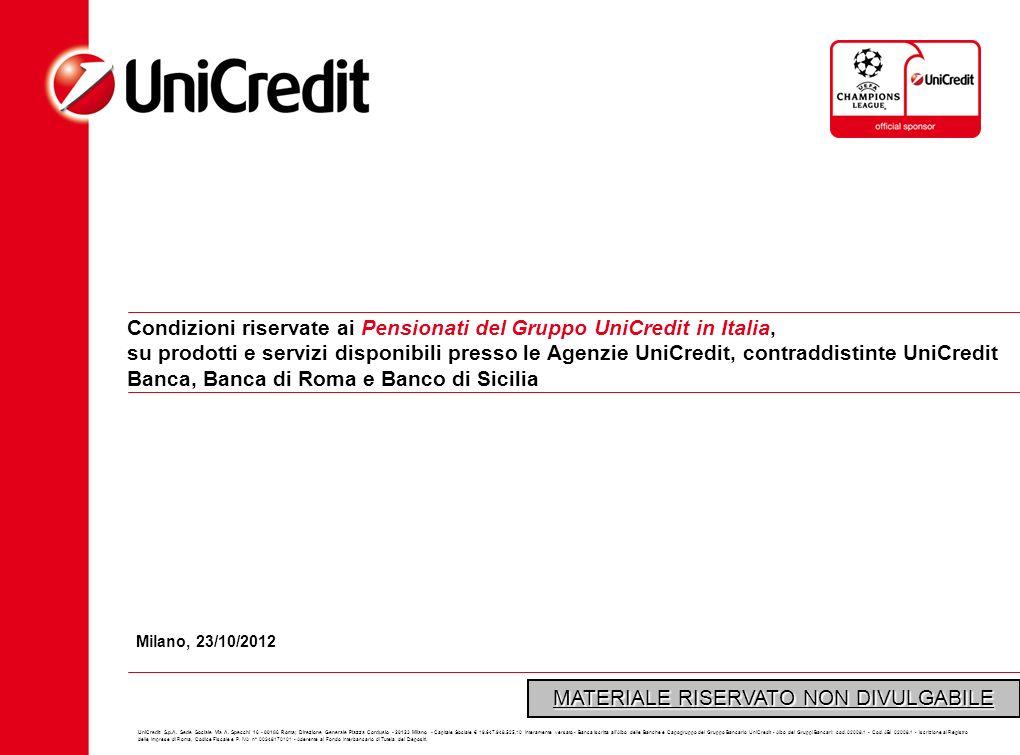 UniCredit S.p.A. Sede Sociale Via A. Specchi 16 - 00186 Roma; Direzione Generale Piazza Cordusio - 20123 Milano - Capitale Sociale 19.647.948.525,10 i