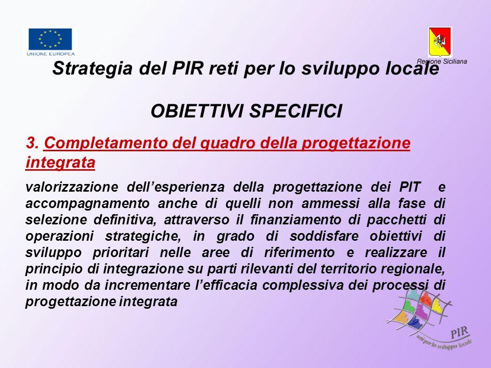 3. Completamento del quadro della progettazione integrata valorizzazione dellesperienza della progettazione dei PIT e accompagnamento anche di quelli
