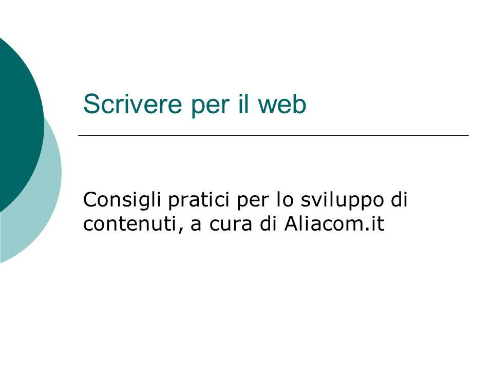 Scrivere per il web Consigli pratici per lo sviluppo di contenuti, a cura di Aliacom.it