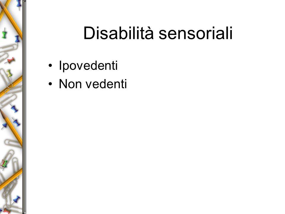 Disabilità sensoriali Ipovedenti Non vedenti