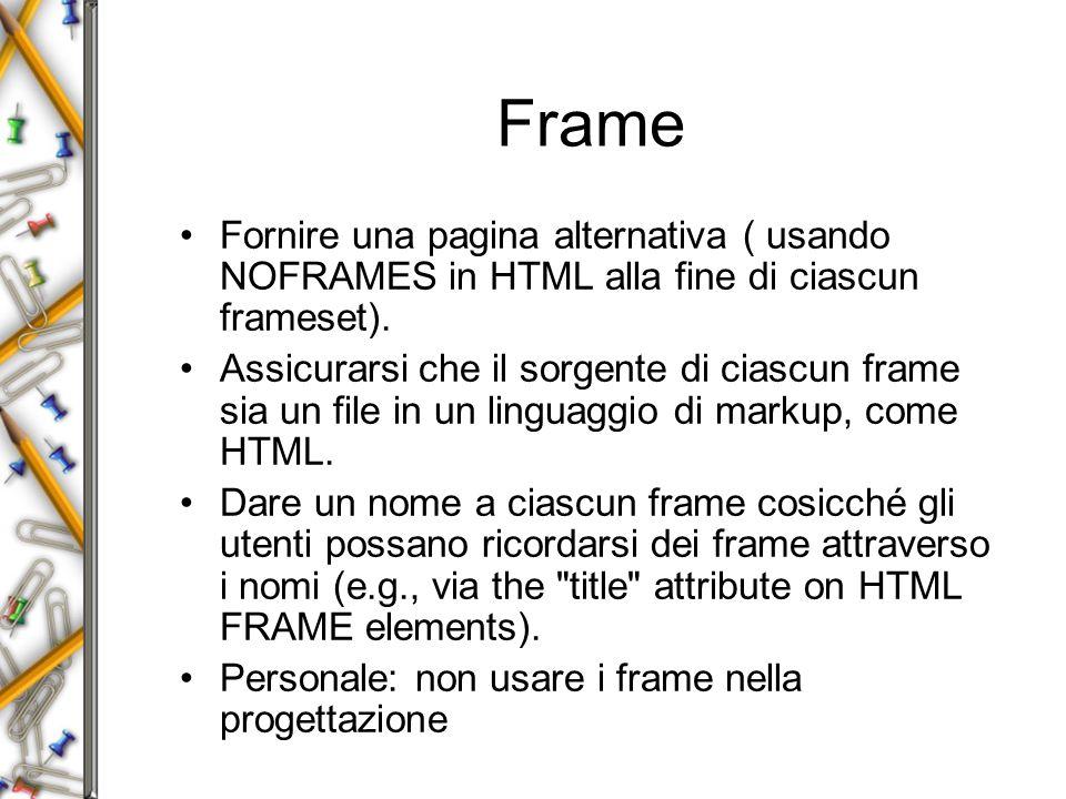 Frame Fornire una pagina alternativa ( usando NOFRAMES in HTML alla fine di ciascun frameset).