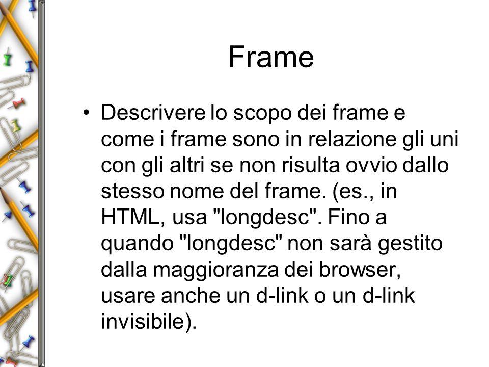 Frame Descrivere lo scopo dei frame e come i frame sono in relazione gli uni con gli altri se non risulta ovvio dallo stesso nome del frame.