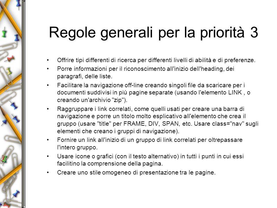 Regole generali per la priorità 3 Offrire tipi differenti di ricerca per differenti livelli di abilità e di preferenze.
