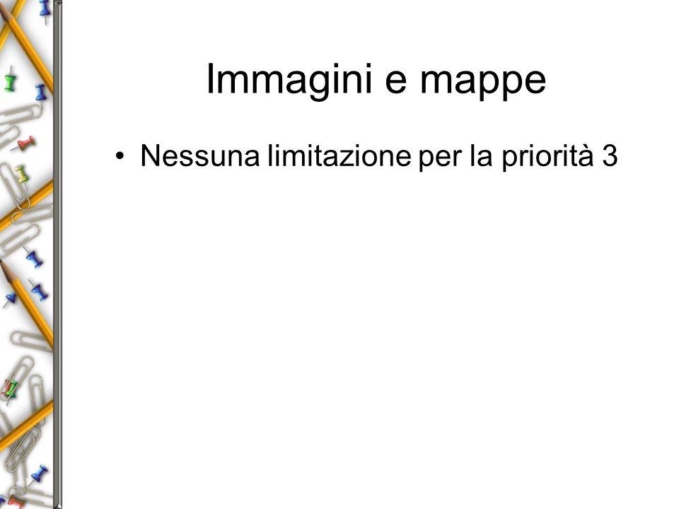 Immagini e mappe Nessuna limitazione per la priorità 3