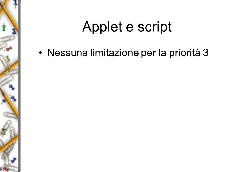 Applet e script Nessuna limitazione per la priorità 3