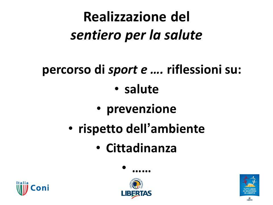 Realizzazione del sentiero per la salute percorso di sport e …. riflessioni su: salute prevenzione rispetto dellambiente Cittadinanza ……