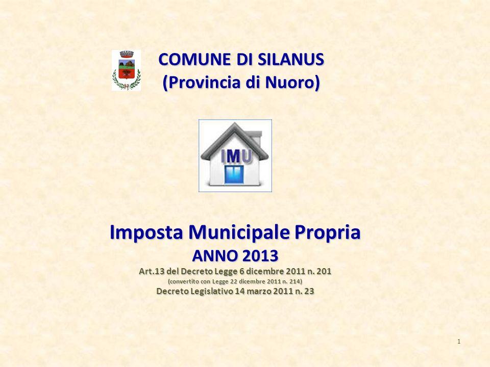 1 Imposta Municipale Propria ANNO 2013 Art.13 del Decreto Legge 6 dicembre 2011 n. 201 (convertito con Legge 22 dicembre 2011 n. 214) Decreto Legislat