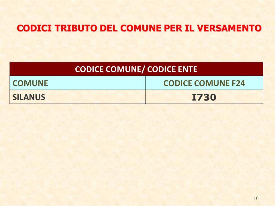 10 CODICI TRIBUTO DEL COMUNE PER IL VERSAMENTO CODICE COMUNE/ CODICE ENTE COMUNECODICE COMUNE F24 SILANUS I730