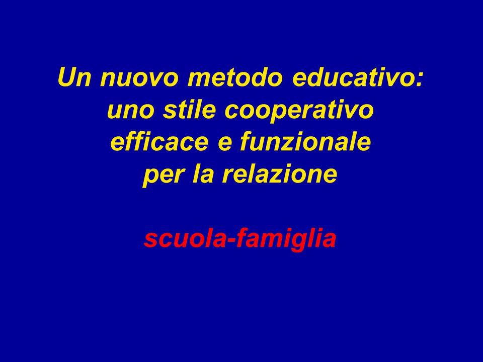 Un nuovo metodo educativo: uno stile cooperativo efficace e funzionale per la relazione scuola-famiglia
