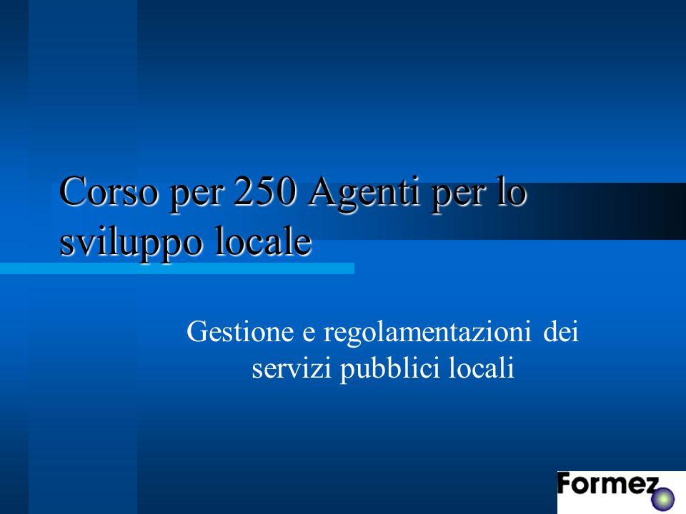 Corso per 250 Agenti per lo sviluppo locale Gestione e regolamentazioni dei servizi pubblici locali