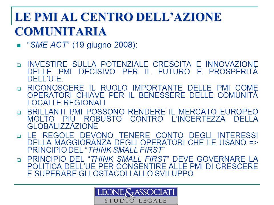 LE PMI AL CENTRO DELLAZIONE COMUNITARIA SME ACT (19 giugno 2008): INVESTIRE SULLA POTENZIALE CRESCITA E INNOVAZIONE DELLE PMI DECISIVO PER IL FUTURO E PROSPERITÀ DELLU.E.