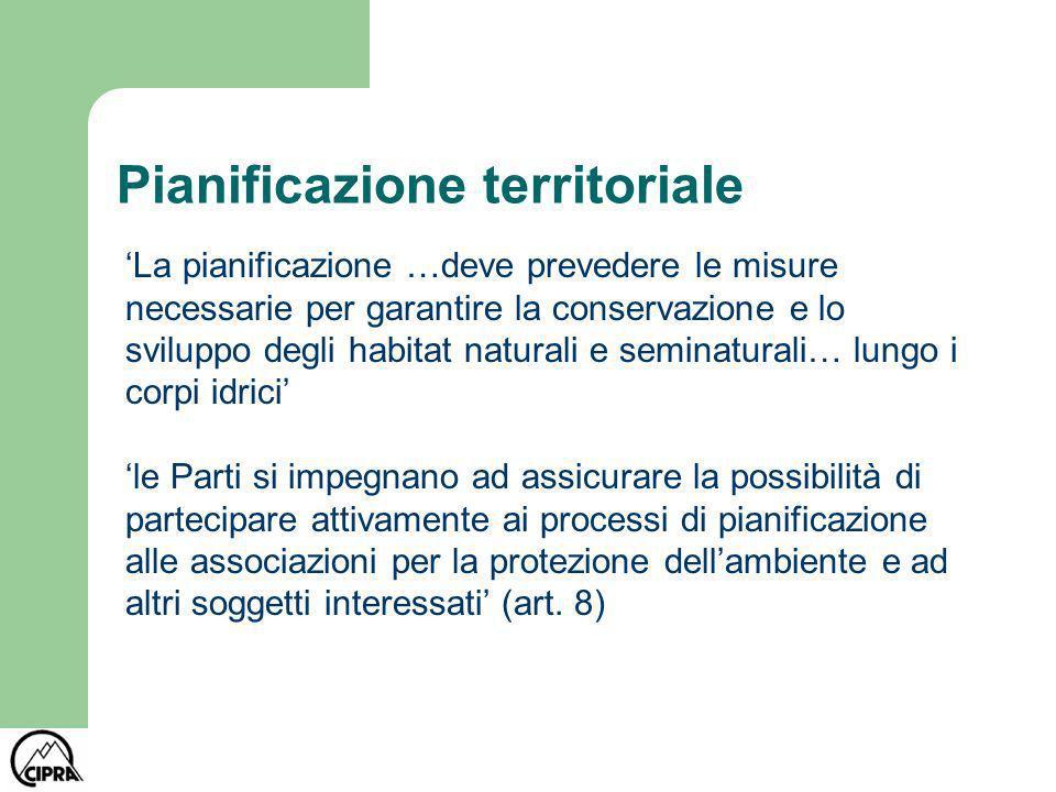 Pianificazione territoriale La pianificazione …deve prevedere le misure necessarie per garantire la conservazione e lo sviluppo degli habitat naturali