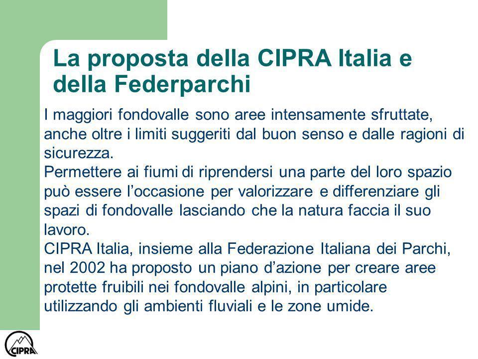 La proposta della CIPRA Italia e della Federparchi I maggiori fondovalle sono aree intensamente sfruttate, anche oltre i limiti suggeriti dal buon sen