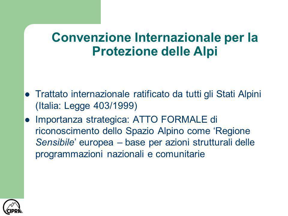 Convenzione Internazionale per la Protezione delle Alpi Trattato internazionale ratificato da tutti gli Stati Alpini (Italia: Legge 403/1999) Importan