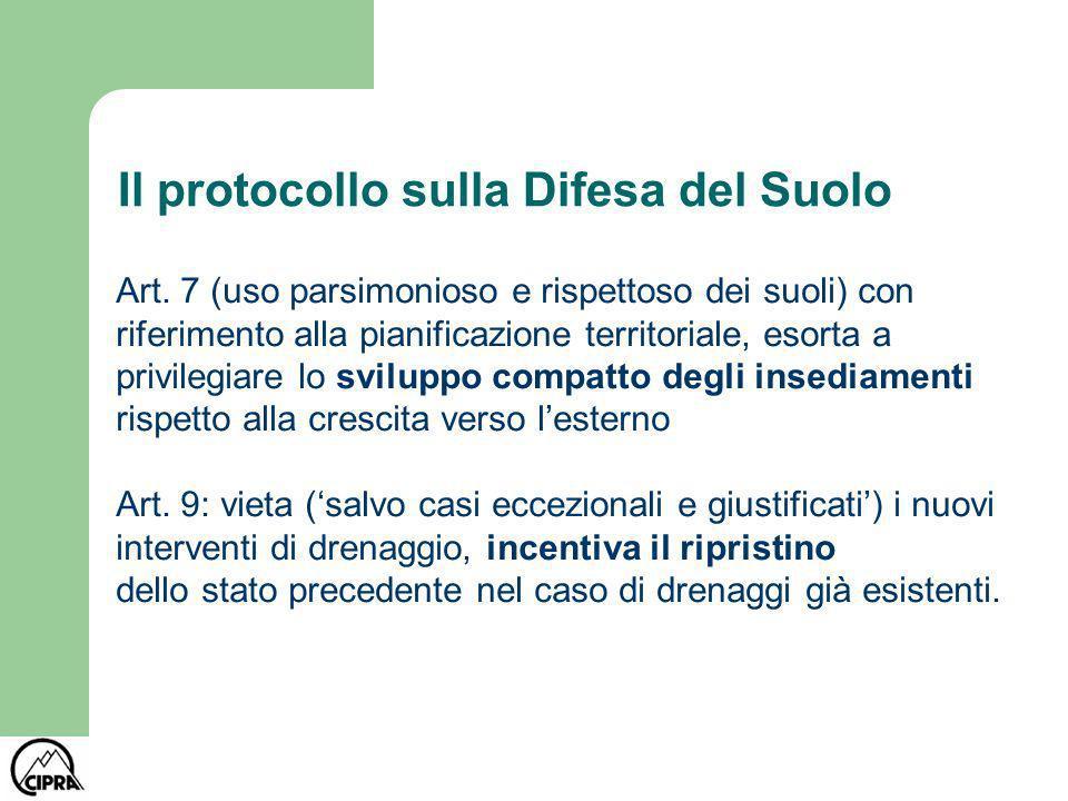 Il protocollo sulla Difesa del Suolo Art. 7 (uso parsimonioso e rispettoso dei suoli) con riferimento alla pianificazione territoriale, esorta a privi